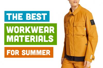 The Best Workwear Materials for Summer